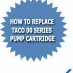 How To Replace Taco 00 Series Pump Cartridge