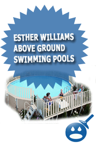 Esther Williams Above Ground Swimming Pools Review Wet