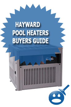 Hayward Pool Heaters Buyers Guide