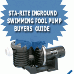 Sta-Rite Inground Swimming Pool Pump Buyers Guide