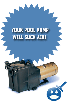 Your Pool Pump Will Suck Air!