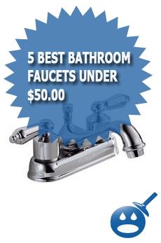 5 Best Bathroom Faucets Under $ 50