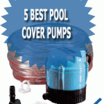 5 Best Pool Cover Pumps