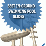 Best In-Ground Swimming Pool Slides
