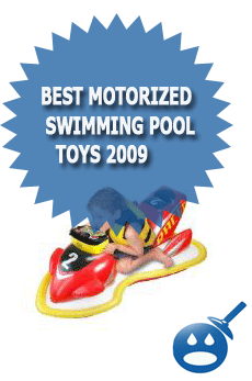 Best Motorized Swimming Pool Toys 2009
