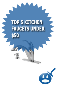Top 5 Kitchen Faucets Under $ 50