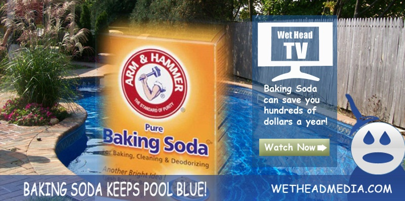 wet head tv add baking soda to your pool video. Black Bedroom Furniture Sets. Home Design Ideas
