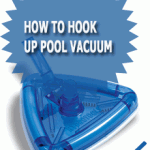 How To Hook Up Pool Vacuum
