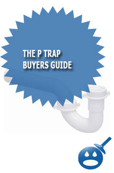 The P Trap Buyers Guide