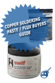 Copper Soldering Paste / Flux Buyers Guide