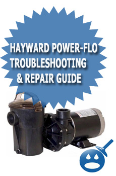 Hayward Power-Flo Troubleshooting & Repair Guide