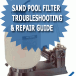 Sand Pool Filter Troubleshooting & Repair Guide