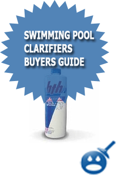 Swimming Pool Clarifiers Buyers Guide 