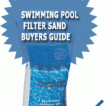 Swimming Pool Filter Sand Buyers Guide 