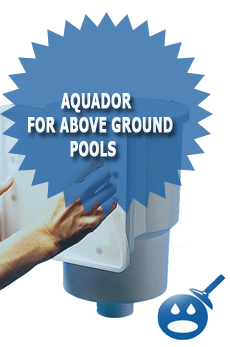Aquador for Above Ground Pools