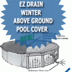EZ Drain Winter Above Ground Pool Cover