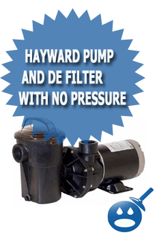 Hayward Pump And DE Filter With No Pressure