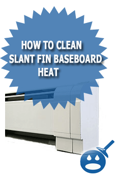 How To Clean Slant Fin Baseboard Heat