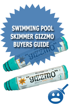 Swimming Pool Skimmer Gizzmo Buyers Guide