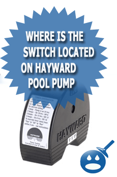Where Is The Switch Located On Hayward Pool Pump