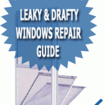 Leaky &amp; Drafty Windows Guide
