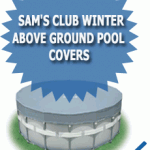 Sam&#039;s Club Winter Above Ground Pool Covers
