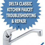 Delta Classic Kitchen Faucet Troubleshooting &amp; Repair