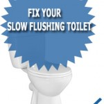 Fix Your Slow Flushing Toilet