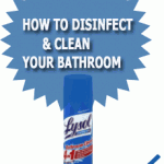 How To Disinfect &amp; Clean Your Bathroom
