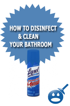 How To Disinfect & Clean Your Bathroom