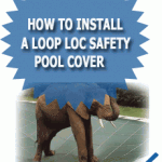 Loop Loc Safety Pool Cover Installation