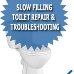 Slow Filling Toilet Repair & Troubleshooting