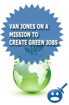 Van Jones On A Mission to Create Green Jobs