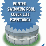 Winter Swimming Pool Cover Life Expectancy