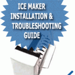 Ice Maker Installation &amp; Troubleshooting Guide