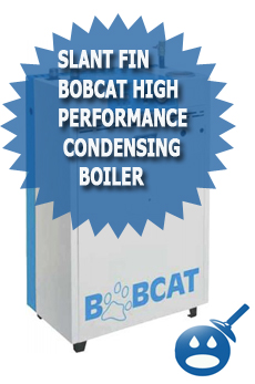 Slant Fin Bobcat High Performance Condensing Boiler