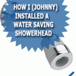 How I (Johnny) Installed A Water Saving Showerhead