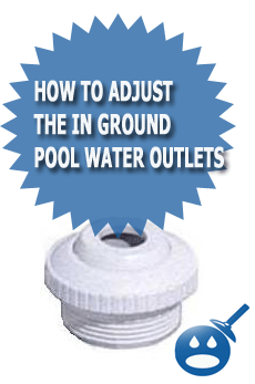 How To Adjust The In Ground Pool Water Outlets