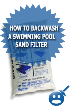 How To Backwash A Swimming Pool Sand Filter