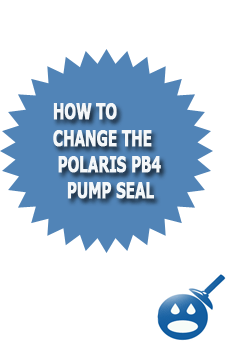 How To Change The Polaris PB4 Pump Seal