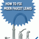 How To Fix Moen Faucet Leaks