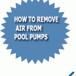 How To Remove Air From Pool Pumps
