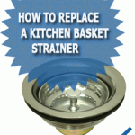 How To Replace A Kitchen Basket Strainer