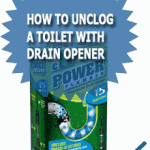 How To Unclog A Toilet With Drain Opener