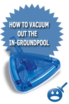 How To Vacuum Out The In-GroundPool