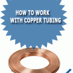 How To Work With Copper Tubing
