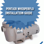 Pentair WhisperFlo Installation Guide