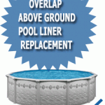 OverLap Above Ground Pool Liner Replacement
