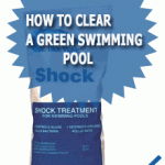 How To Clear A Green Swimming Pool