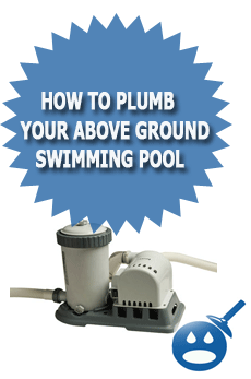 How To Plumb Your Above Ground Pool